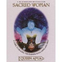 Sacred Woman : A Guide to Healing the Feminine Body, Mind, and Spirit (Paperback)
