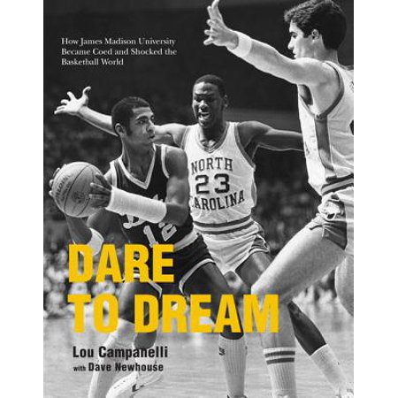 James Madison University Lithograph (Dare to Dream : How James Madison University Became Coed and Shocked the Basketball World)