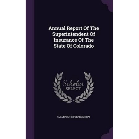 Annual Report Of The Superintendent Of Insurance Of The State Of Colorado