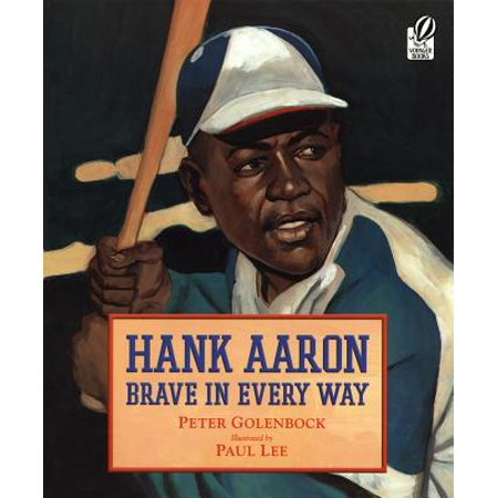 Hank Aaron : Brave in Every Way