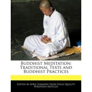 Buddhist Meditation : Traditional Texts and Buddhist Practices