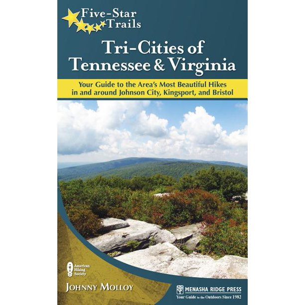 Five-Star Trails: Tri-Cities of Tennessee & Virginia : Your Guide to the Area's Most Beautiful Hikes in and Around Johnson City, Kingsport, and Bristol - Paperback
