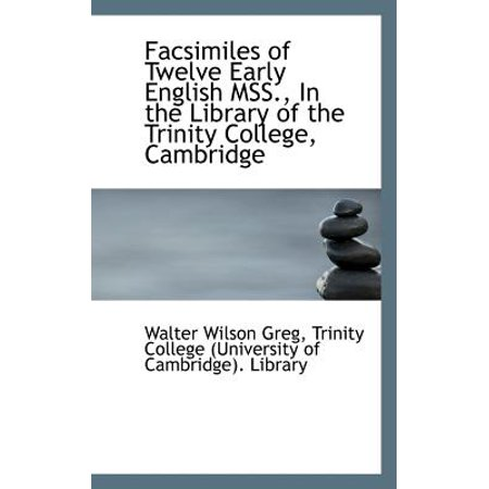 Facsimiles of Twelve Early English Mss , in the Library of the Trinity  College, Cambridge - Walmart com