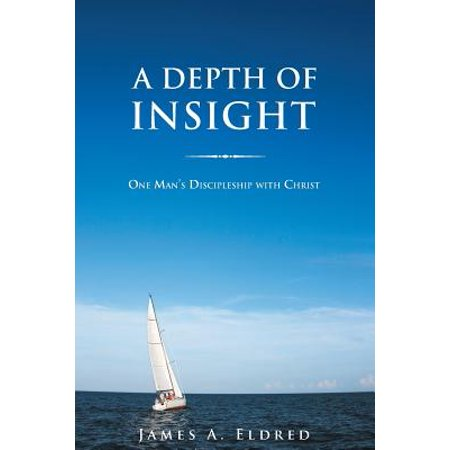 A Depth of Insight: One Man's Discipleship with Christ [Paperback] [Oct 29, 2... (29 October Halloween)