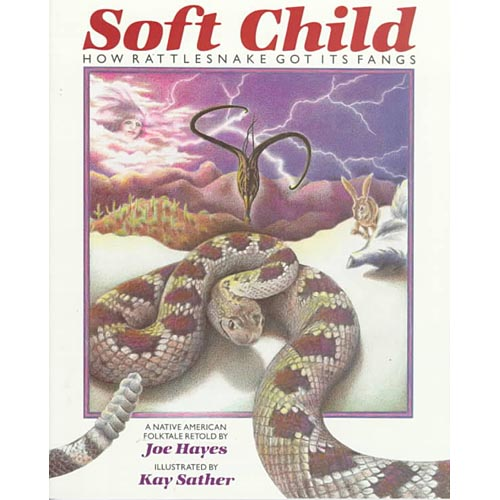 Soft Child: How Rattlesnake Got Its Fangs : A Native American Folktale