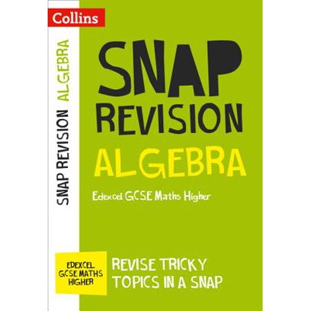 Collins Snap Revision – Algebra (for papers 1, 2 and 3): Edexcel GCSE Maths