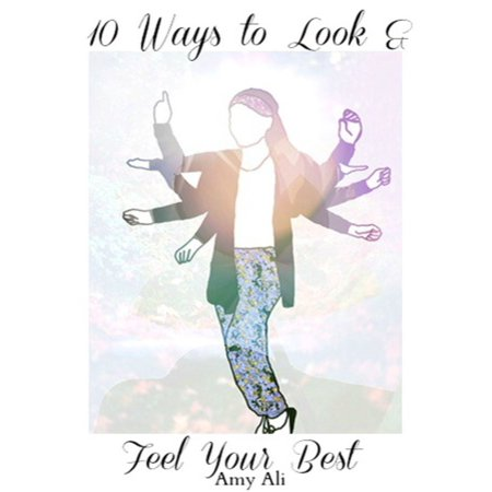 10 Ways To Look And Feel Your Best - eBook