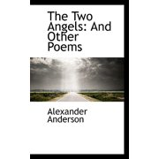 The Two Angels : And Other Poems