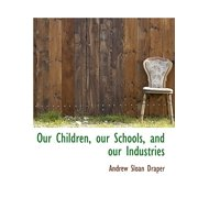 Our Children, Our Schools, and Our Industries