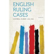 English Ruling Cases Volume 13