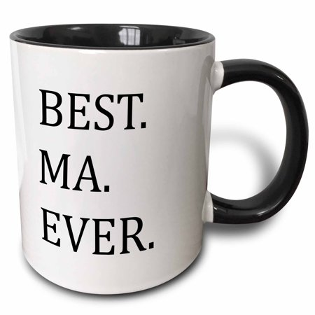 3dRose Best Ma Ever - Gifts for moms - Mother nicknames - Good for Mothers day - black text - Two Tone Black Mug,