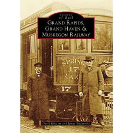 Grand Rapids, Grand Haven, and Muskegon Railway - eBook - Grand Rapids Halloween Usa