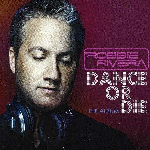 Robbie Rivera - Dance or Die [CD]