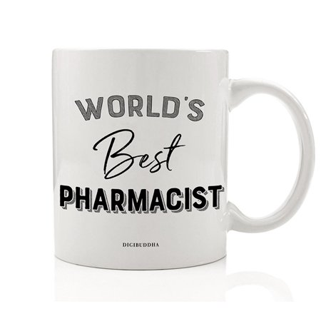 World's Best Pharmacist Coffee Tea Mug Gift Idea Christmas Holiday Thank You Present to Favorite Pharmacy Worker Trusted Prescription Medication Provider 11oz Ceramic Beverage Cup Digibuddha