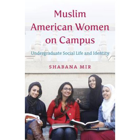 Muslim American Women on Campus : Undergraduate Social Life and (Universities With Best Campus Life)