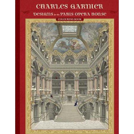 Q01 House - Charles Garnier : Designs for the Paris Opera House Colouring Book
