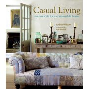 Casual Living : No-fuss style for a comfortable home