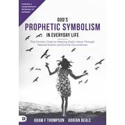 God's Prophetic Symbolism in Everyday Life - eBook