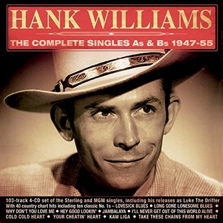 Complete Singles As & Bs 1947-55 (Hank Williams The Complete Mother's Best Recordings)