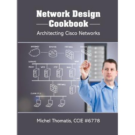 Network Design Cookbook : Architecting Cisco Networks