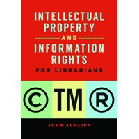 Intellectual Property and Information Rights for Librarians (Paperback)