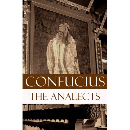 The Analects (The Revised James Legge Translation) - (The Analects Of Confucius A Philosophical Translation)