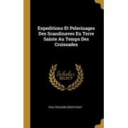 Expeditions Et Pelerinages Des Scandinaves En Terre Sainte Au Temps Des Croissades Hardcover