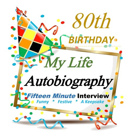 80th Birthday Decorations: My 80th Birthday Autobiography, Party Favor for Guest of Honor, 80th Birthday Gifts for Her, for Him in All Departments (Paperback) - Graduation Gifts For Guests