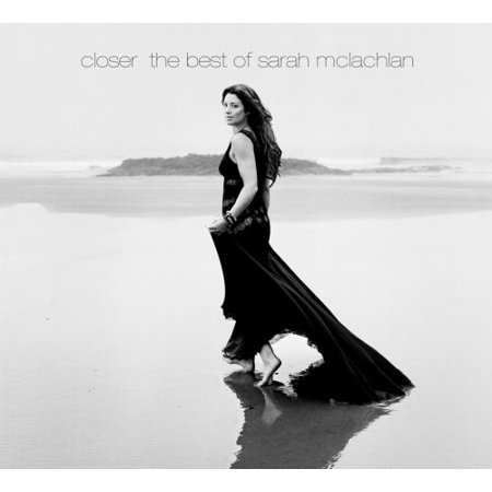Closer: The Best of Sarah McLachlan (CD) (Closer The Best Of Sarah Mclachlan)