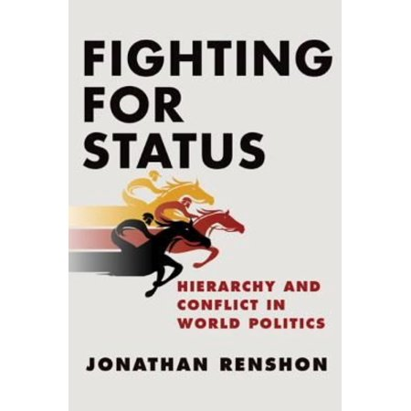 Fighting For Status  Hierarchy And Conflict In World Politics