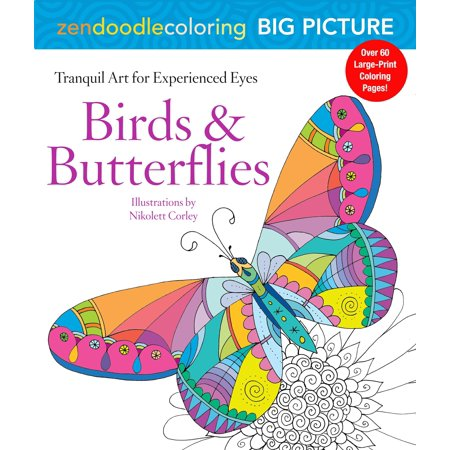 Zendoodle Coloring Big Picture: Birds & Butterflies : Tranquil Artwork for Experienced (Butterfly Eye)