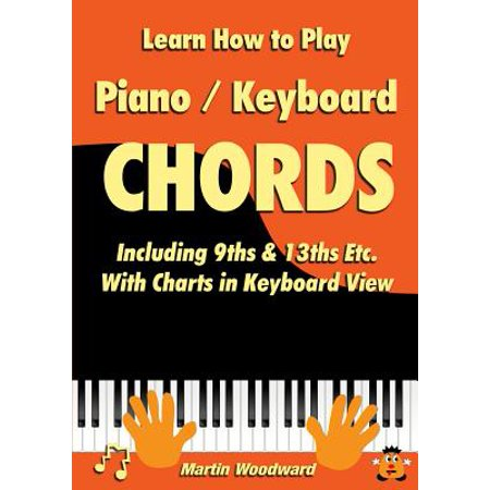 Learn How to Play Piano / Keyboard Chords Including 9ths & 13ths Etc. with Charts in Keyboard
