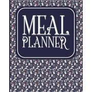 Meal Planner: Weekly Meal Planner & Food Diary with Grocery List (Paperback)