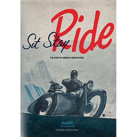 Sidecar Cover - Sit Stay Ride: The Story of America's Sidecar Dogs (DVD)