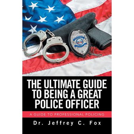 The Ultimate Guide to Being a Great Police Officer : A Guide to Professional Policing](Happy Birthday Police Officer)