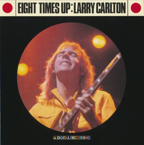Larry Carlton - Eight Times Up [CD]
