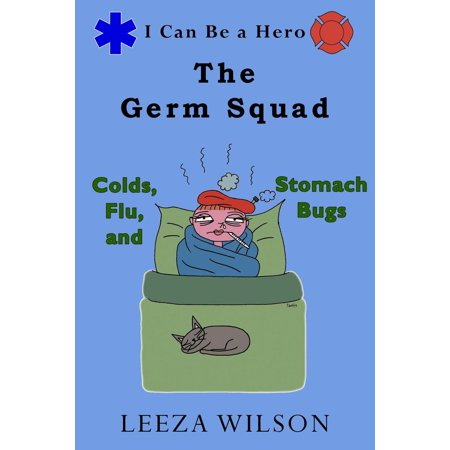 Flu Germ Protection Kit (The Germ Squad: Colds, Flu, and Stomach Bugs - eBook )