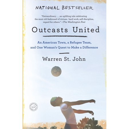 Outcasts United : An American Town, a Refugee Team, and One Woman's Quest to Make a