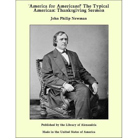America for Americans!' The Typical American, Thanksgiving Sermon - (Thanksgiving Day Sermon On John 6 23)