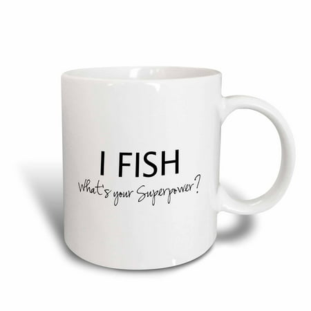 3dRose I Fish - Whats your Superpower - funny fishing love gift for fisherman, Ceramic Mug, 15-ounce