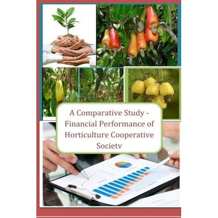 A Comparative Study   Financial Performance Of Horticulture Cooperative Society  Special Reff  To Valsad And Dang District Of Gujarat State