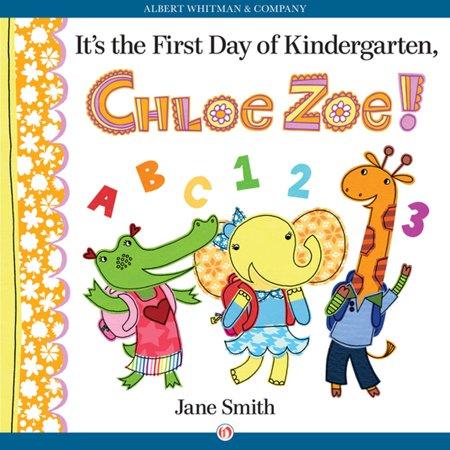 1st Day Of Kindergarten (It's the First Day of Kindergarten, Chloe Zoe! -)