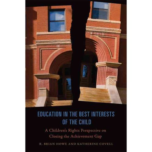 Education in the Best Interests of the Child: A Children's Rights Perspective on Closing the Achievement Gap