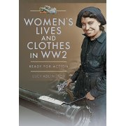 Women's Lives and Clothes in Ww2 : Ready for Action (Paperback)