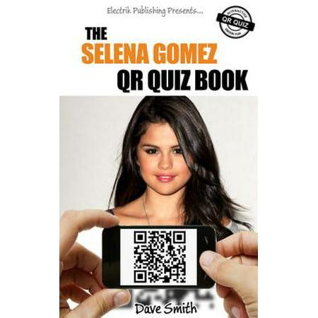 The Selena Gomez QR Quiz Book - - Selena Gomez Halloween Concert