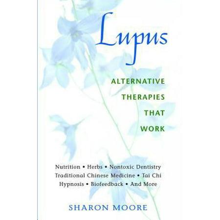 Lupus  Alternative Therapies That Work