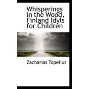 Whisperings in the Wood, Finland Idyls for Children