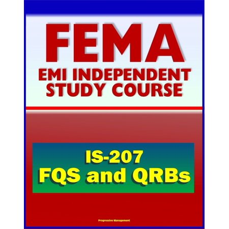 21st Century FEMA Study Course: Overview of the FEMA Qualification System (FQS) and Qualification Review Boards (QRBs) IS-207 -