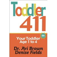 Toddler 411 : Clear Answers & Smart Advice for Your Toddler (Edition 6) (Paperback)