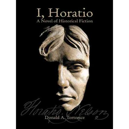 I, Horatio: A Novel of Historical Fiction